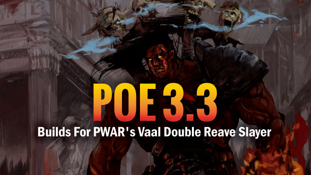 Builds-For-PWAR's-Vaal-Double-Reave-Slayer-