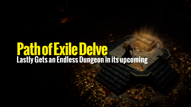 Path-of-Exile-Delve-Lastly-Gets-an-Endless-Dungeon-in-its-upcoming
